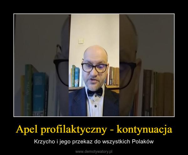 Apel profilaktyczny - kontynuacja – Krzycho i jego przekaz do wszystkich Polaków