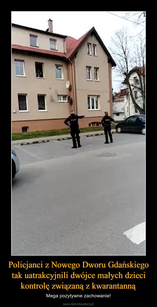 Policjanci z Nowego Dworu Gdańskiego tak uatrakcyjnili dwójce małych dzieci kontrolę związaną z kwarantanną – Mega pozytywne zachowanie!