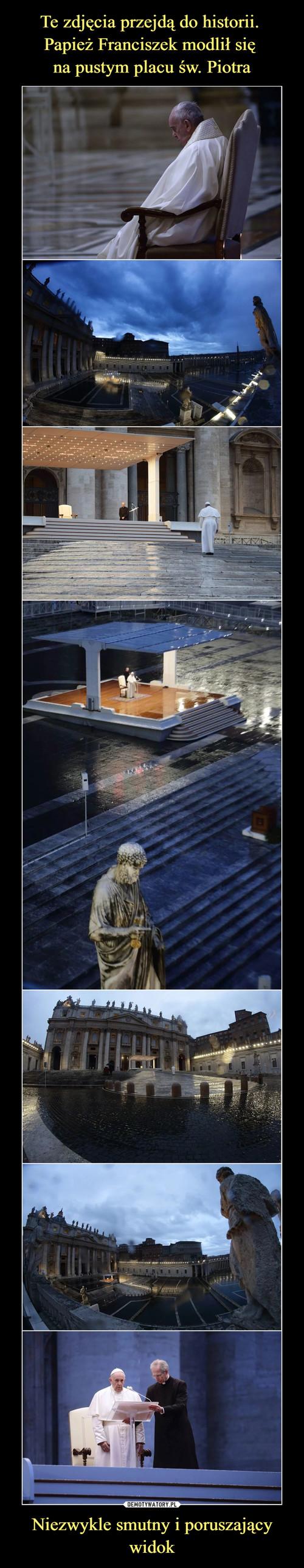 Te zdjęcia przejdą do historii.  Papież Franciszek modlił się  na pustym placu św. Piotra Niezwykle smutny i poruszający widok
