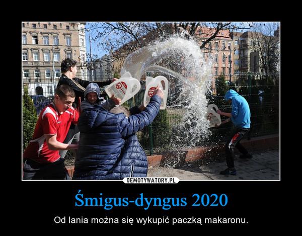 Śmigus-dyngus 2020 – Od lania można się wykupić paczką makaronu.