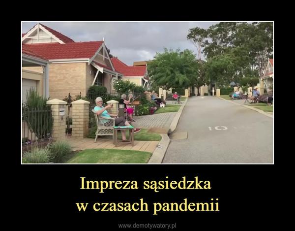 Impreza sąsiedzka w czasach pandemii –