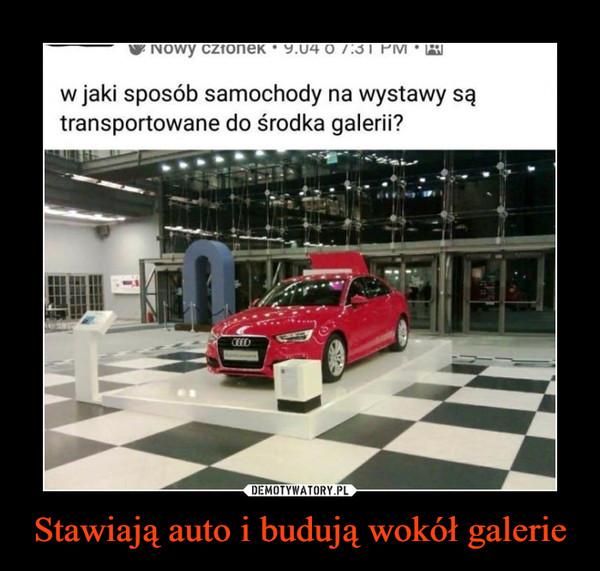 Stawiają auto i budują wokół galerie –  Nowy członeR9.04w jaki sposób samochody na wystawy sątransportowane do środka galerii?CEED