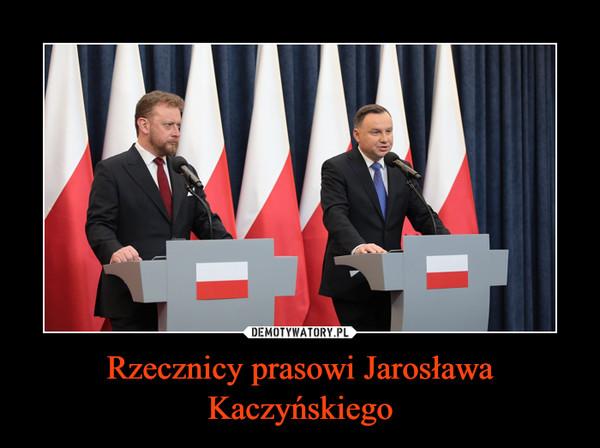 Rzecznicy prasowi Jarosława Kaczyńskiego –