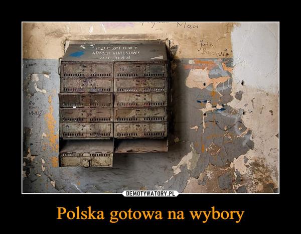 Polska gotowa na wybory –