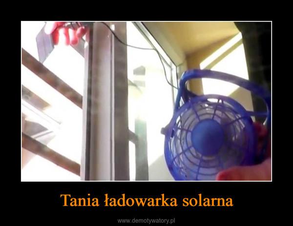 Tania ładowarka solarna –