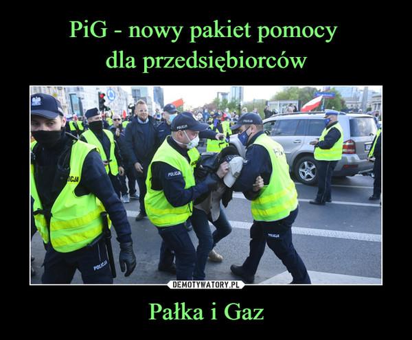 Pałka i Gaz –