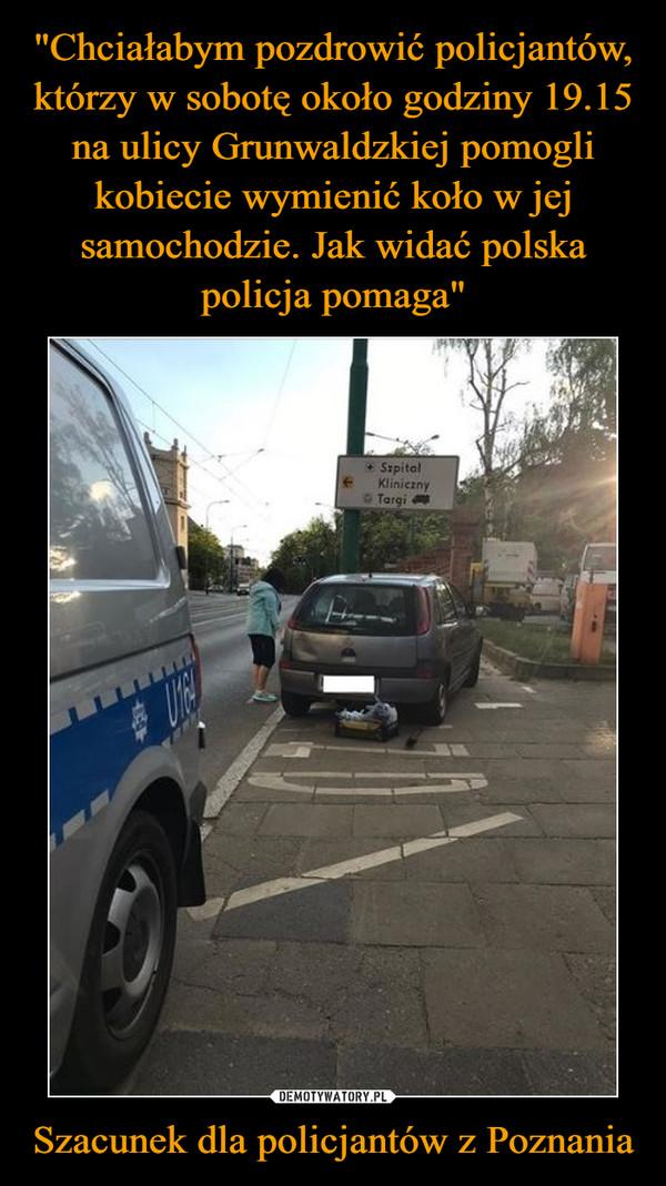 Szacunek dla policjantów z Poznania –