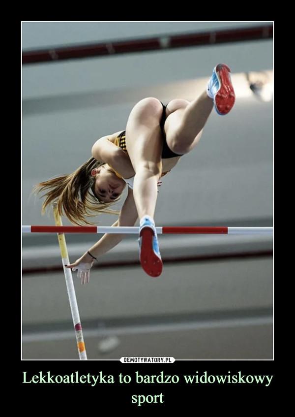 Lekkoatletyka to bardzo widowiskowy sport –