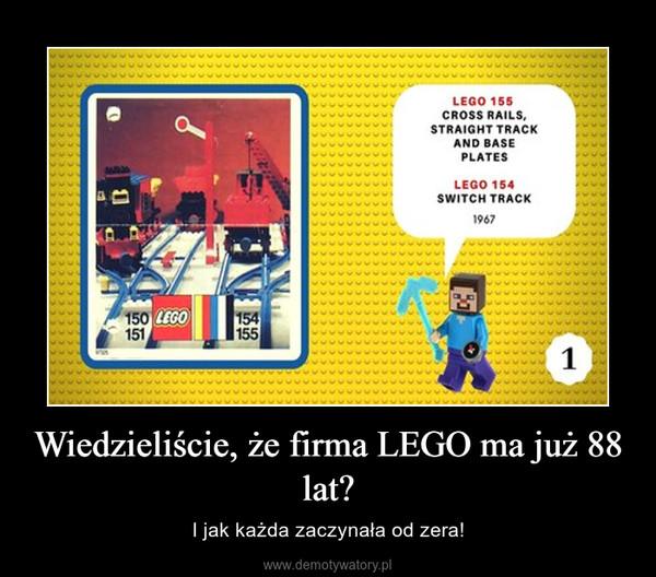 Wiedzieliście, że firma LEGO ma już 88 lat? – I jak każda zaczynała od zera!