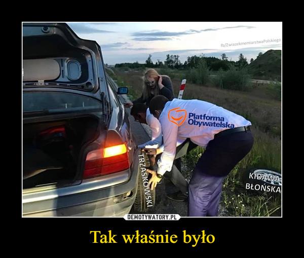 Tak właśnie było –  Platforma obywatelska Trzaskowski Kidawa Błońska