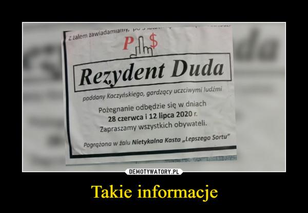 Takie informacje –