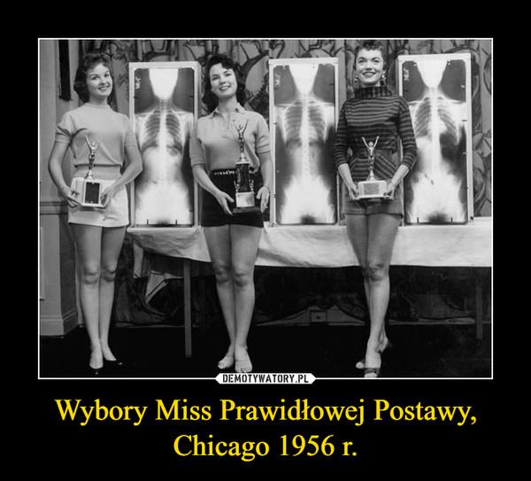 Wybory Miss Prawidłowej Postawy,Chicago 1956 r. –