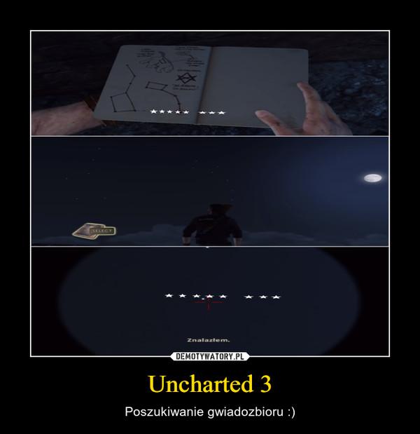 Uncharted 3 – Poszukiwanie gwiadozbioru :)
