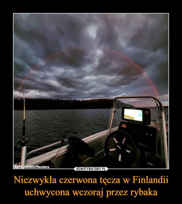 Niezwykła czerwona tęcza w Finlandii uchwycona wczoraj przez rybaka –