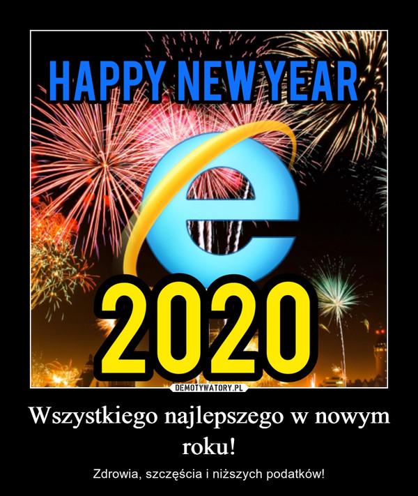Wszystkiego najlepszego w nowym roku! – Zdrowia, szczęścia i niższych podatków!