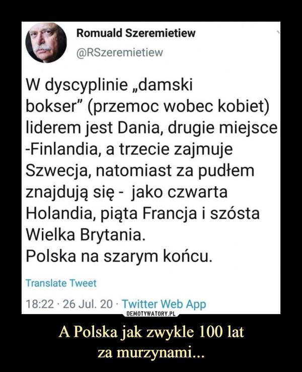 """A Polska jak zwykle 100 latza murzynami... –  Romuald Szeremietiew W dyscyplinie """"damski bokser"""" ( przemoc wobec kobiet) liderem jest Dania, drugie miejsce Finlandia, a trzecie zajmuje Szwecja, natomiast za pudłem znajdują się - jako czwarta Holandia, piąta Francja i szósta Wielka Brytania. Polska na szarym końcu"""