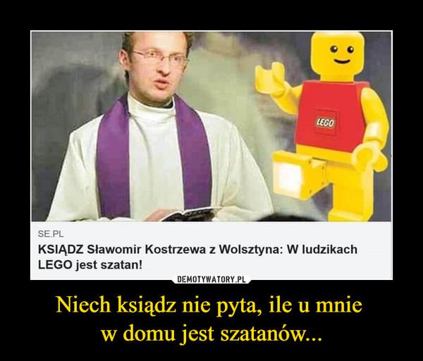 Niech ksiądz nie pyta, ile u mnie w domu jest szatanów... –  KSIĄDZ Sławomir Kostrzewa z Wolsztyna: W ludzikach LEGO jest szatan!