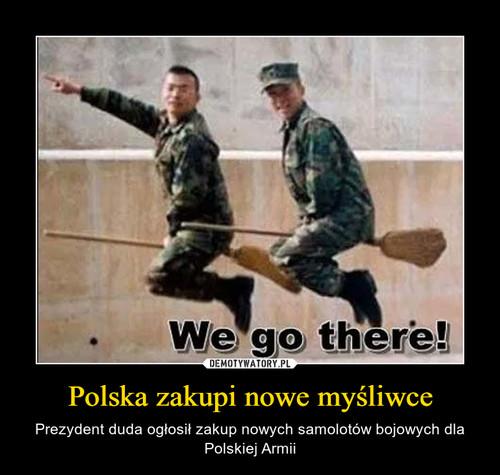 Polska zakupi nowe myśliwce