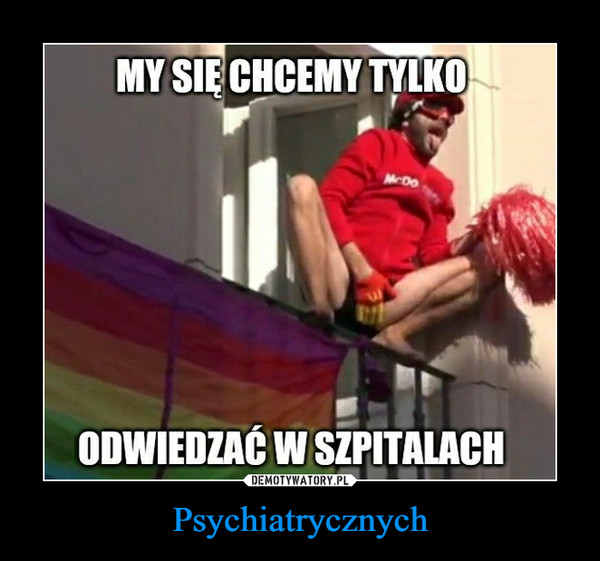 Psychiatrycznych –