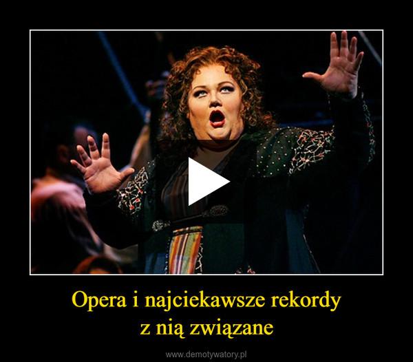 Opera i najciekawsze rekordyz nią związane –