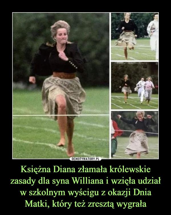 Księżna Diana złamała królewskie zasady dla syna Williana i wzięła udział w szkolnym wyścigu z okazji Dnia Matki, który też zresztą wygrała –