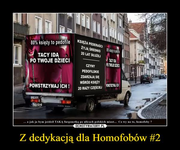 Z dedykacją dla Homofobów #2 –