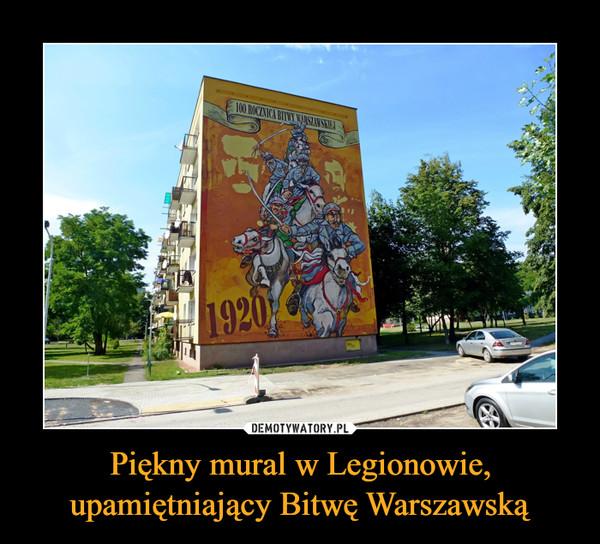 Piękny mural w Legionowie, upamiętniający Bitwę Warszawską –