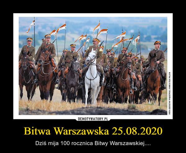 Bitwa Warszawska 25.08.2020 – Dziś mija 100 rocznica Bitwy Warszawskiej....