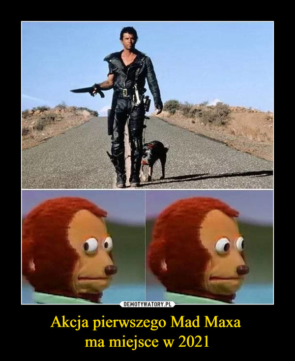 Akcja pierwszego Mad Maxa ma miejsce w 2021 –