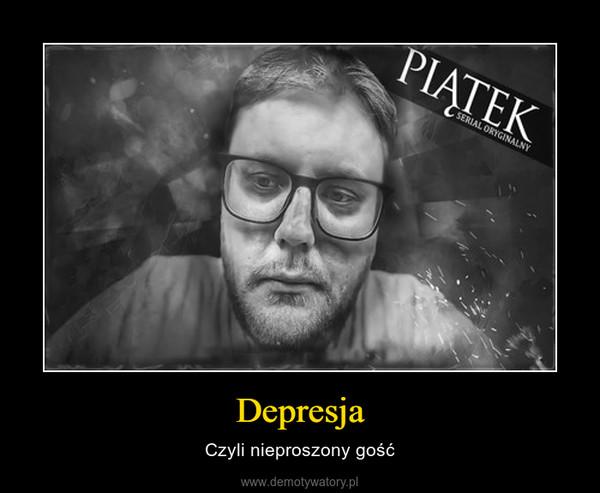 Depresja – Czyli nieproszony gość