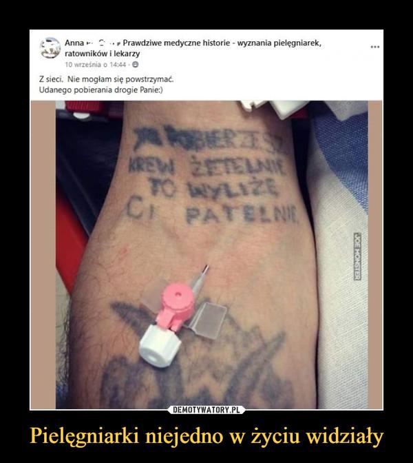 Pielęgniarki niejedno w życiu widziały –