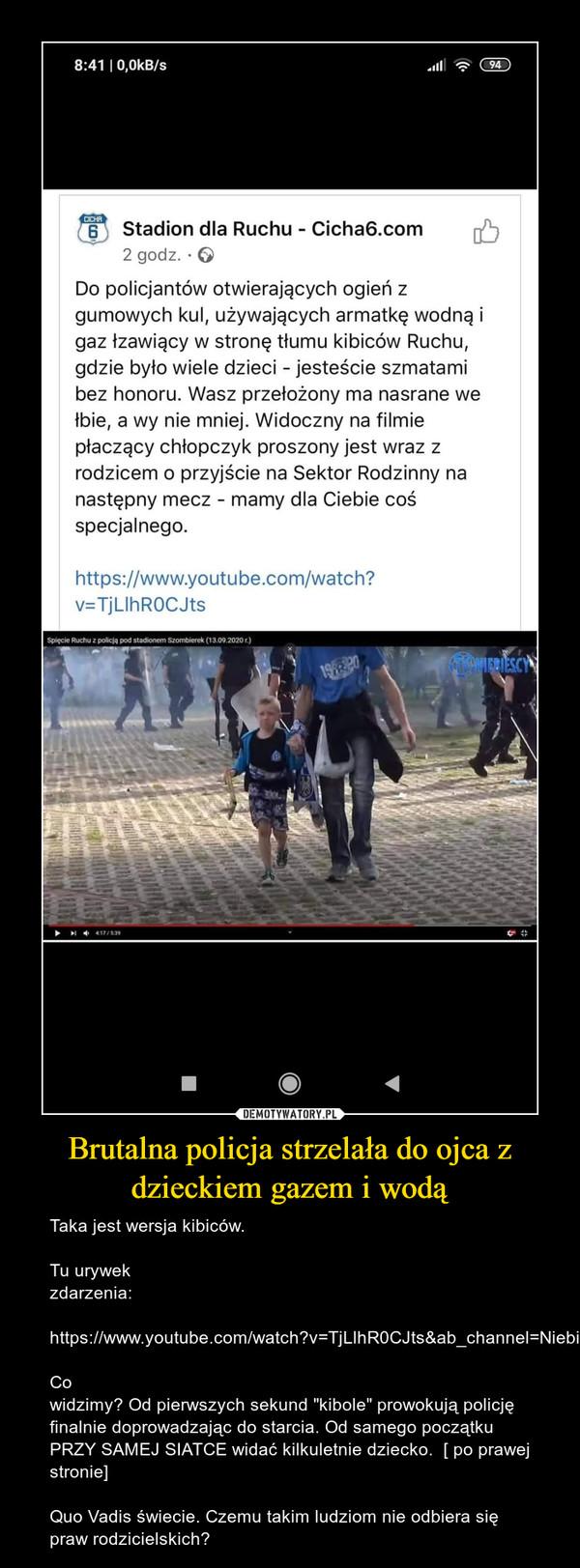 """Brutalna policja strzelała do ojca z dzieckiem gazem i wodą – Taka jest wersja kibiców. Tu urywek zdarzenia:https://www.youtube.com/watch?v=TjLlhR0CJts&ab_channel=NiebiescyplCo widzimy? Od pierwszych sekund """"kibole"""" prowokują policję finalnie doprowadzając do starcia. Od samego początku PRZY SAMEJ SIATCE widać kilkuletnie dziecko.  [ po prawej stronie] Quo Vadis świecie. Czemu takim ludziom nie odbiera się praw rodzicielskich?"""