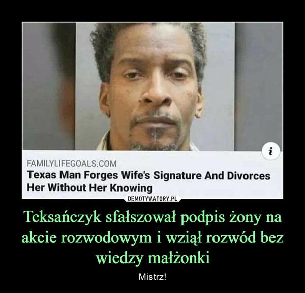 Teksańczyk sfałszował podpis żony na akcie rozwodowym i wziął rozwód bez wiedzy małżonki – Mistrz!
