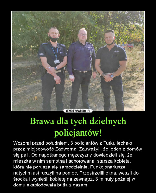 Brawa dla tych dzielnych policjantów!