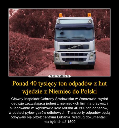 Ponad 40 tysięcy ton odpadów z hut wjedzie z Niemiec do Polski