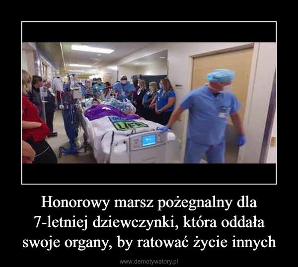 Honorowy marsz pożegnalny dla 7-letniej dziewczynki, która oddała swoje organy, by ratować życie innych –