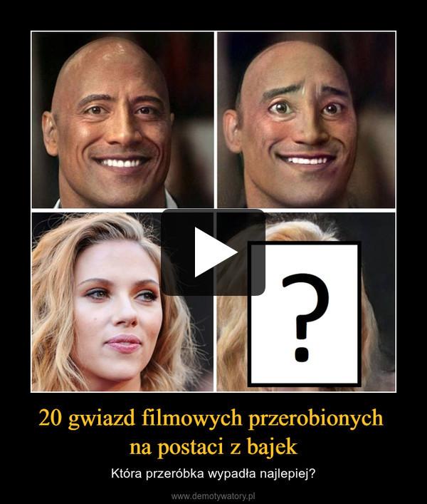 20 gwiazd filmowych przerobionych na postaci z bajek – Która przeróbka wypadła najlepiej?