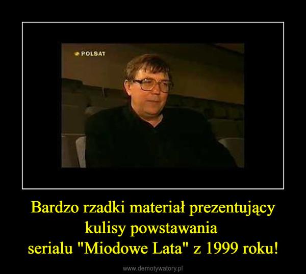 """Bardzo rzadki materiał prezentujący kulisy powstawania serialu """"Miodowe Lata"""" z 1999 roku! –"""