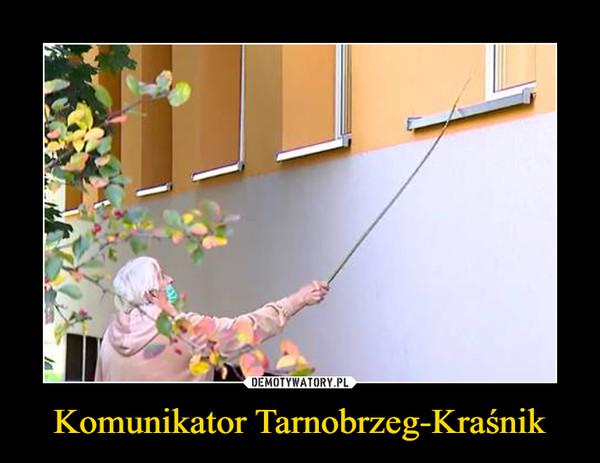 Komunikator Tarnobrzeg-Kraśnik –