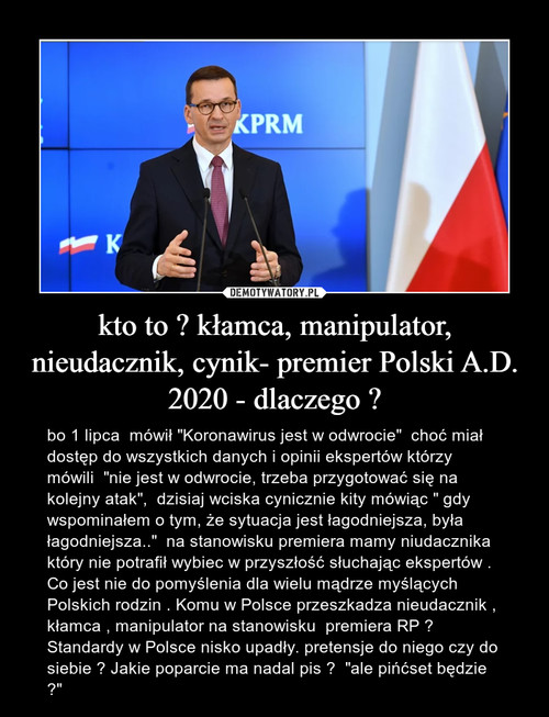 kto to ? kłamca, manipulator, nieudacznik, cynik- premier Polski A.D. 2020 - dlaczego ?