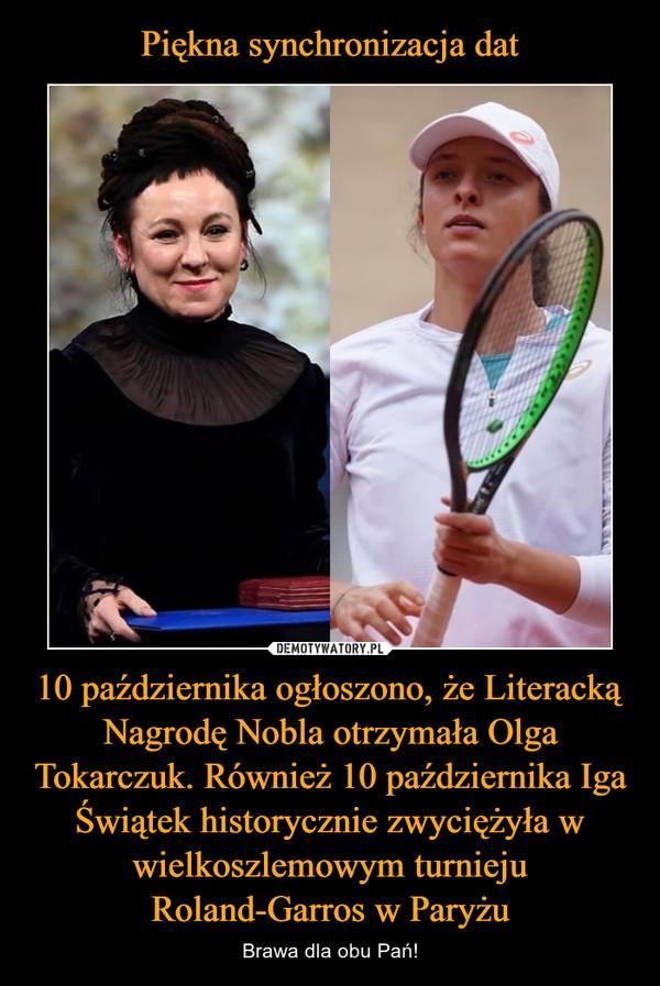 10 października ogłoszono, że Literacką Nagrodę Nobla otrzymała Olga Tokarczuk. Również 10 października Iga Świątek historycznie zwyciężyła w wielkoszlemowym turnieju Roland-Garros w Paryżu – Brawa dla obu Pań!