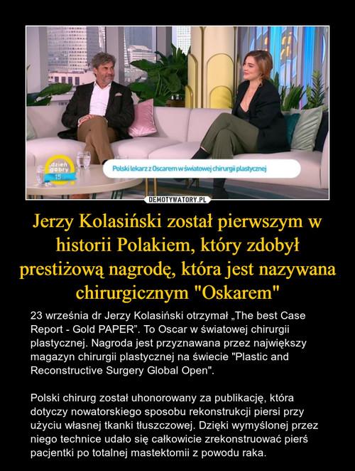 """Jerzy Kolasiński został pierwszym w historii Polakiem, który zdobył prestiżową nagrodę, która jest nazywana chirurgicznym """"Oskarem"""""""