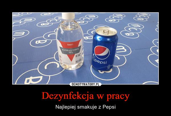 Dezynfekcja w pracy – Najlepiej smakuje z Pepsi