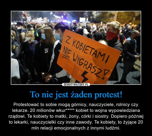 To nie jest żaden protest!