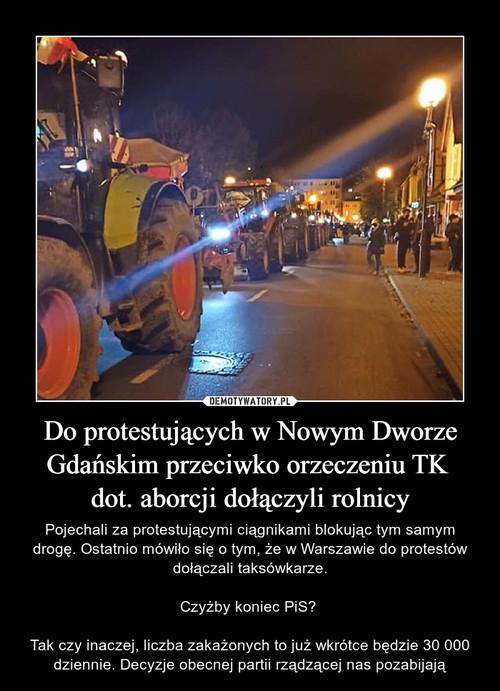 Do protestujących w Nowym Dworze Gdańskim przeciwko orzeczeniu TK  dot. aborcji dołączyli rolnicy