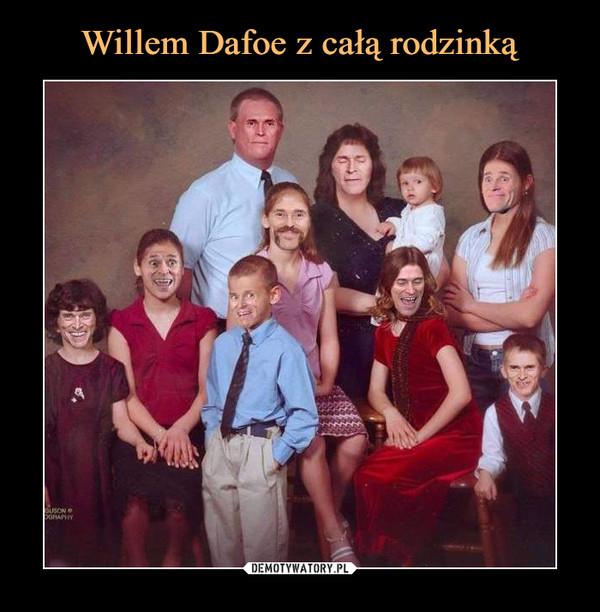 Willem Dafoe z całą rodzinką