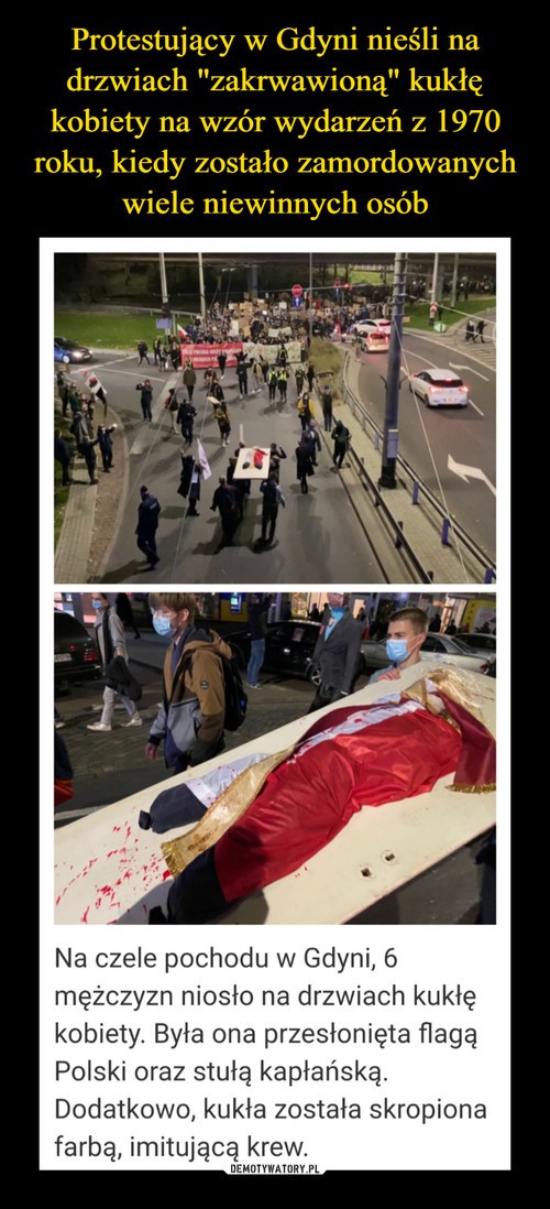 """Protestujący w Gdyni nieśli na drzwiach """"zakrwawioną"""" kukłę kobiety na wzór wydarzeń z 1970 roku, kiedy zostało zamordowanych wiele niewinnych osób"""