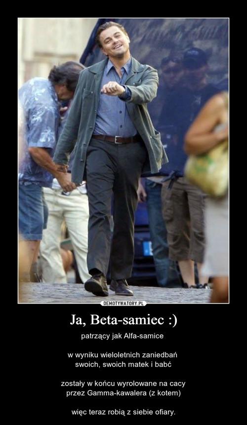 Ja, Beta-samiec :)