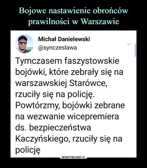 Bojowe nastawienie obrońców prawilności w Warszawie