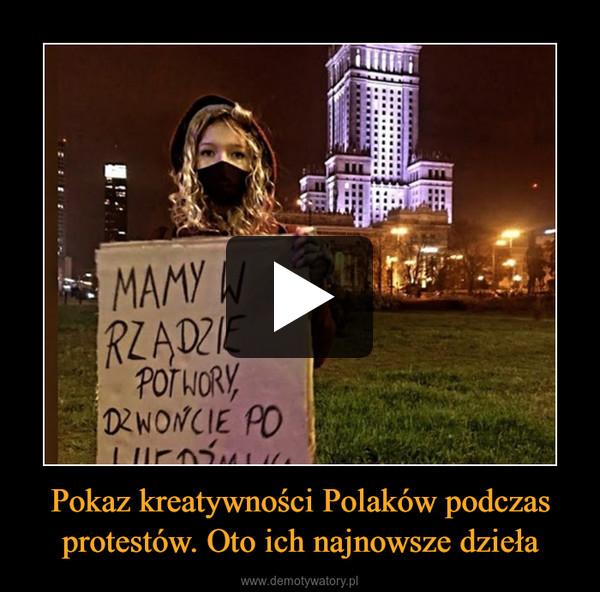 Pokaz kreatywności Polaków podczas protestów. Oto ich najnowsze dzieła –